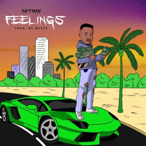 Dotman - Feelings (Audio + Video) Mp3 Mp4 Download
