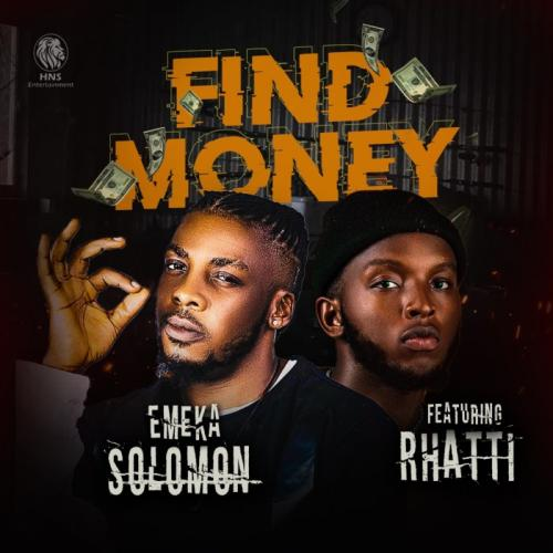 Emeka Solomon - Find Money Ft. Rhatti Mp3 Audio Download