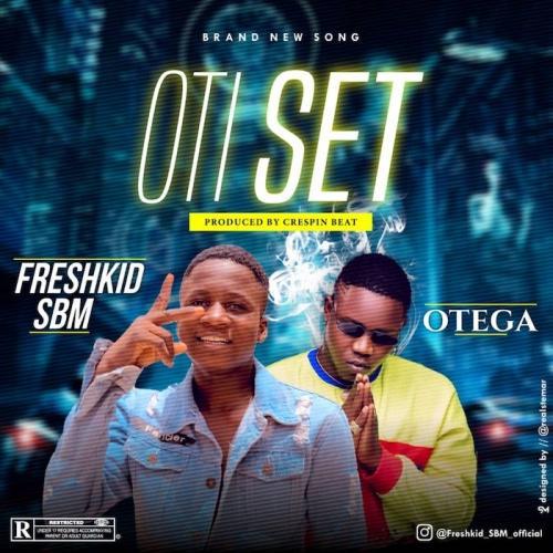 Freshkid SBM Ft. Otega - Oti Set Mp3 Audio Download