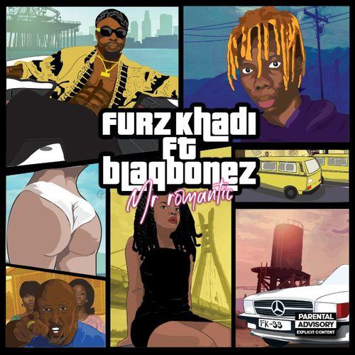 Furz Khadi - Mr Romantic Ft. Blaqbonez Mp3 Audio Download