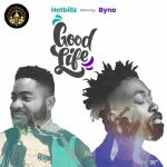 Hotbillz Ft. Byno – Good Life