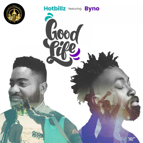Hotbillz Ft. Byno - Good Life Mp3 Audio Download