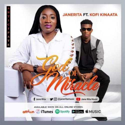 Janerita - God of Miracle Ft. Kofi Kinaata Mp3 Audio Download