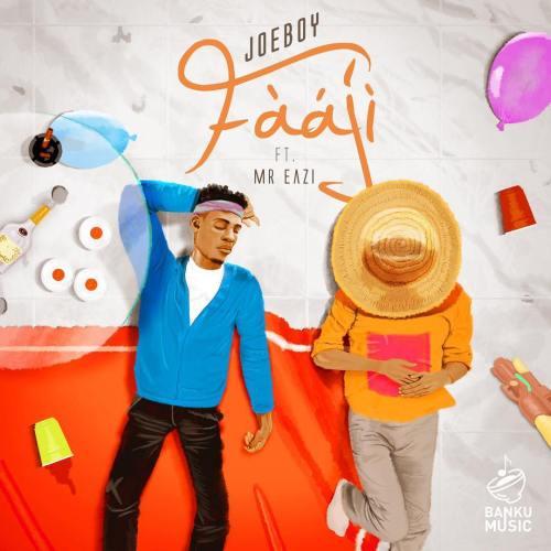 Joeboy Ft. Mr Eazi - Faaji (Audio + Video) Mp3 Mp4 Download