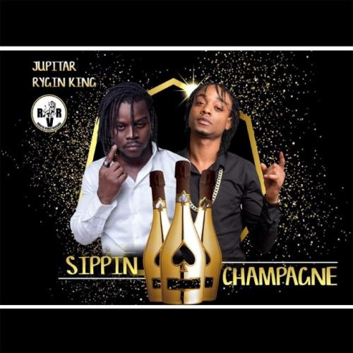 Jupitar Ft. Rygin King - Sippin Champagne Mp3 Audio Download