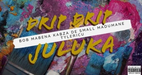 Kabza De Small, Bob Mabena, Madumane & Tyler ICU - Drip Drip Juluka Mp3 Audio Download