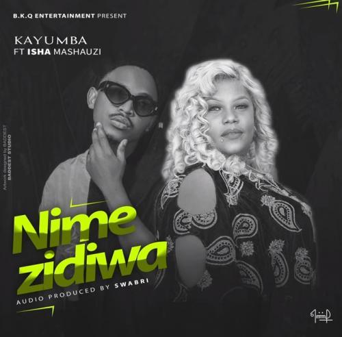 Kayumba Ft. Isha Mashauzi - Nimezidiwa Mp3 Audio Download