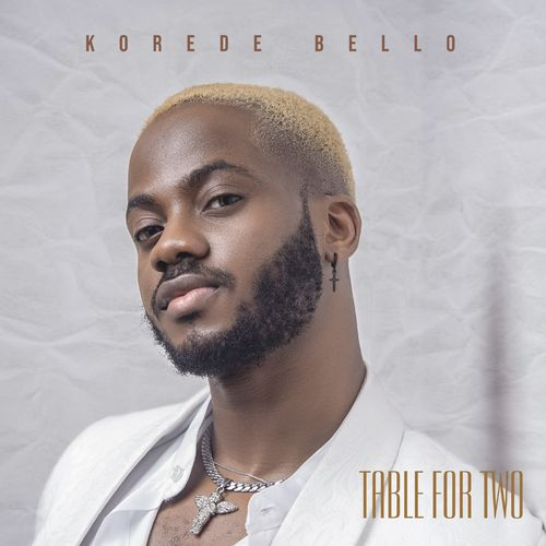 Korede Bello - Table For Two (FULL EP) Mp3 Zip Fast Download Free Audio complete