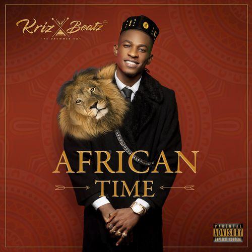 Krizbeatz - African Time (FULL ALBUM) Mp3 Zip Fast Download Free audio complete