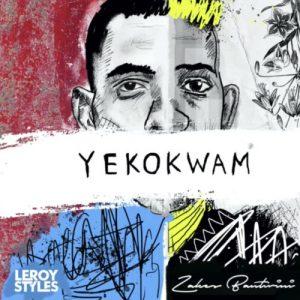 Leroy Styles - Yekokwam Ft. Zakes Bantwini Mp3 Audio Download