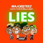 Majorsteez – Lies Ft. Costa Titch, Uncle Vinny