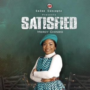 Mercy Chinwo - SATISFIED (FULL ALBUM) Mp3 Zip Fast Download Free audio complete