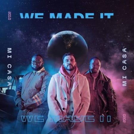 Mi Casa - We Made It (FULL ALBUM) Mp3 Zip Fast Download Free Audio Complete