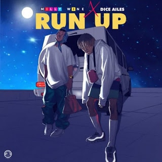 Milly Wine - Run Up Ft. Dice Ailes Mp3 Audio Download