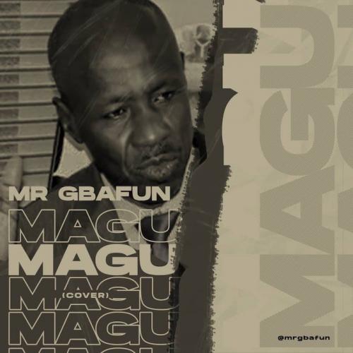Mr Gbafun - Magu (Cover) Mp3 Audio Download