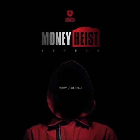 Mshayi & Mr Thela - Money Heist Anthem (Bella Ciao) Mp3 Audio Download