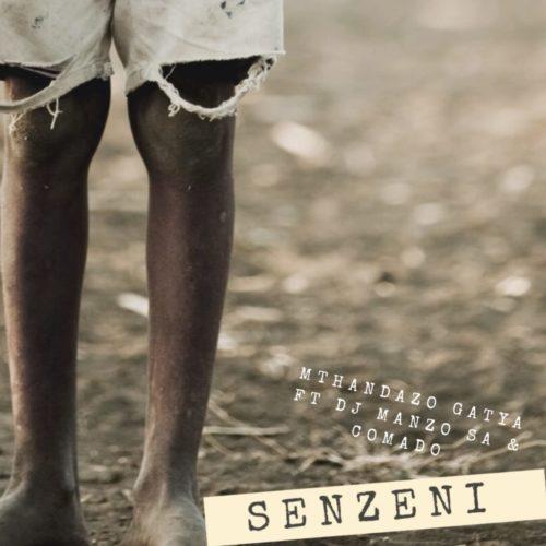 Mthandazo Gatya - Senzeni Ft. DJ Manzo SA, Comado Mp3 Audio Download