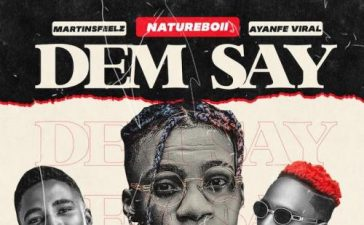 NatureBoii Ft. Ayanfe Viral x MartinsFeelz - Dem Say Mp3 Audio Download