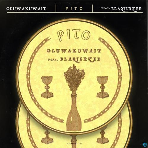 Oluwakuwait - Pito Ft. Blaq Jerzee Mp3 Audio Download