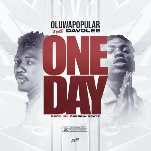 Oluwapopular Ft. Davolee - One Day Mp3 Audio Download