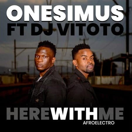 Onesimus - Here With Me (Afro Electro) Ft. DJ Vitoto Mp3 Audio Download