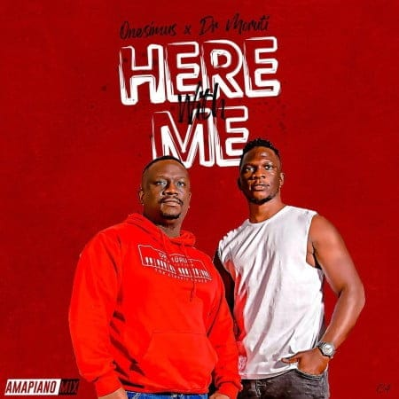 Onesimus - Here With Me (Amapiano Vibes) Ft. Dr Moruti Mp3 Audio Download