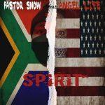 Pastor Snow – Spirit Ft. Angel Life, Sam George