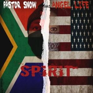 Pastor Snow - Spirit Ft. Angel Life, Sam George Mp3 Audio Download