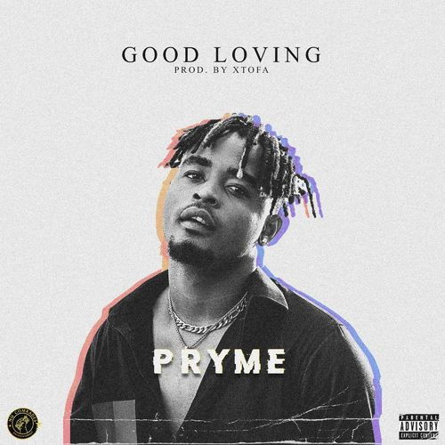 Pryme - Good Loving Mp3 Audio Download