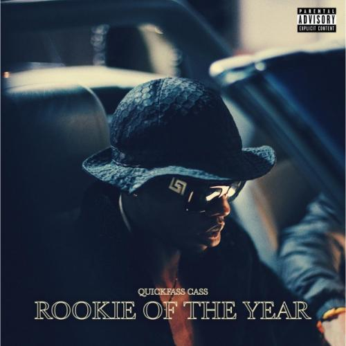 Quickfass Cass - Rookie of the Year Mp3 Audio Download