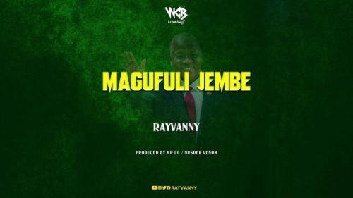 Rayvanny - Magufuli Jembe Mp3 Audio Download
