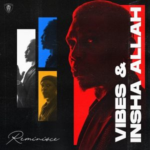 Reminisce - Vibes And Insha Allah (FULL EP) Mp3 Zip Fast Download free audio complete