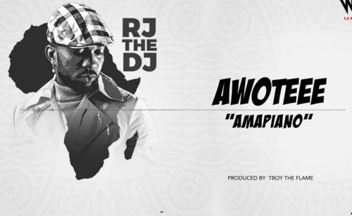 Rj The Dj - AWOTEEE (Amapiano) Mp3 Audio Download
