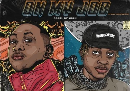 Sipho the Gift - On My Job Ft. PsychoYP Mp3 Audio Download