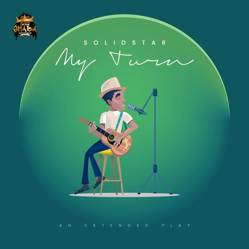 Solidstar - My Turn (FULL EP) Mp3 Zip Fast Download Free audio Complete