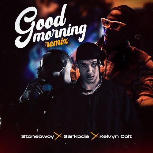 Stonebwoy - Good Morning (Remix) Ft. Sarkodie, Kelvyn Colt Mp3 Audio Download