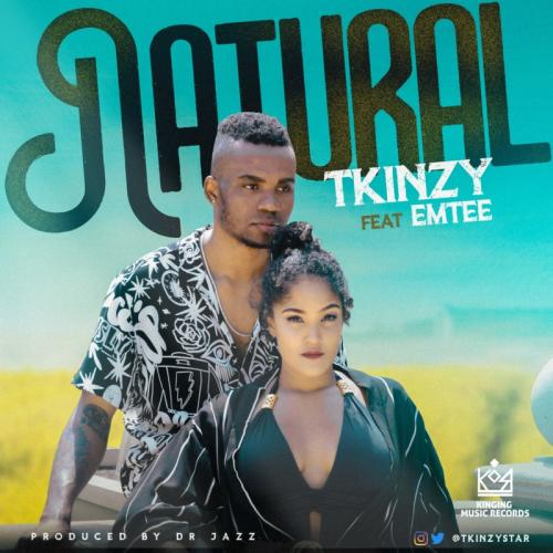 Tkinzy - Natural Ft. Emtee (Audio + Video) Mp3 Mp4 Download