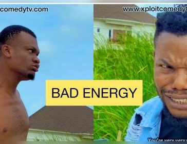 VIDEO: Xploit Comedy - Bad Energy Mp4 Download