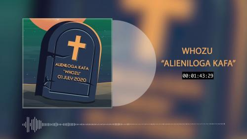 Whozu - Alieniloga Kafa Mp3 Audio Download