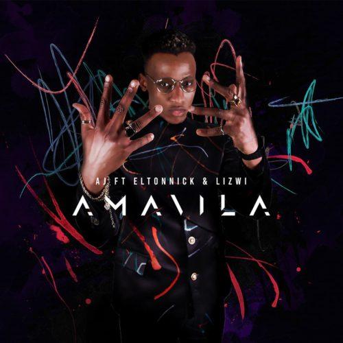 AJ - Amavila Ft. Eltonnick, Lizwi Mp3 Audio Download