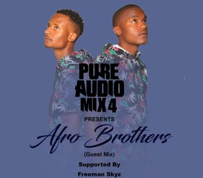 Afro Brotherz - Pure Audio Mix 4 Mp3 Audio Download