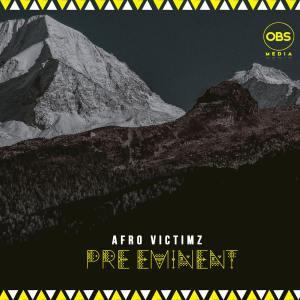 Afro Victimz - Pre-Eminent (FULL ALBUM) Mp3 Zip Fast Download Free audio complete