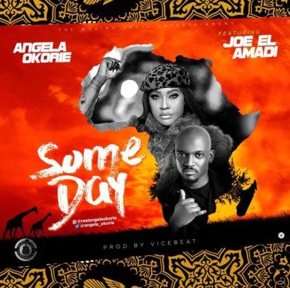Angela Okorie Ft. Joe EL - SomeDay Mp3 Audio Download