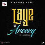 Areezy – Laye