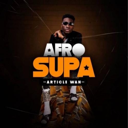 Article Wan ft. Fameye, Quamina MP & Freda Rhymz - Afa Mp3 Audio Download