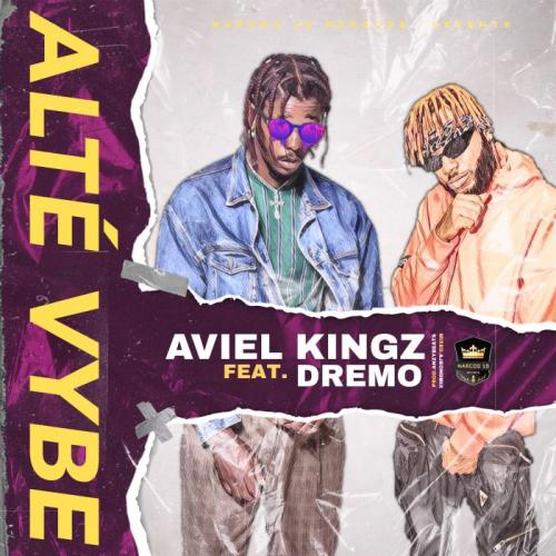 Aviel Kingz Ft. Dremo - Alté Vybe Mp3 Audio Download