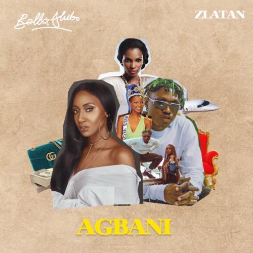 Bella Alubo Ft. Zlatan - Agbani (Remix) Mp3 Audio Download