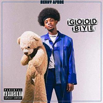 Benny Afroe - Good Bye Mp3 Audio Download