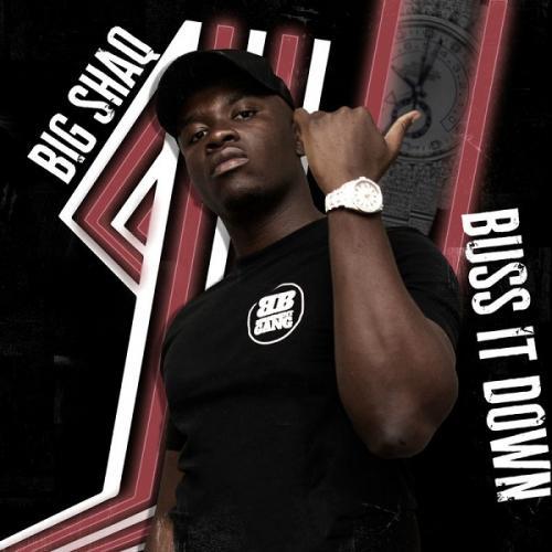 Big Shaq - Buss It Down Mp3 Audio Download