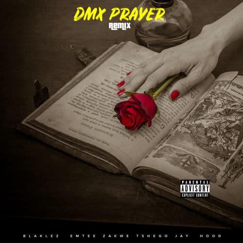 Blaklez Ft. Emtee, Tshego, Zakwe, Jay Hood - DMX Prayer (Remix) Mp3 Audio Download
